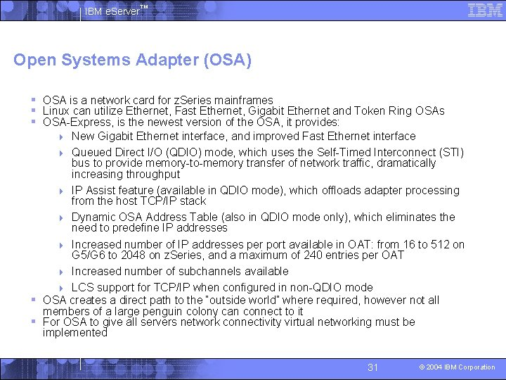 IBM e. Server™ Open Systems Adapter (OSA) § OSA is a network card for