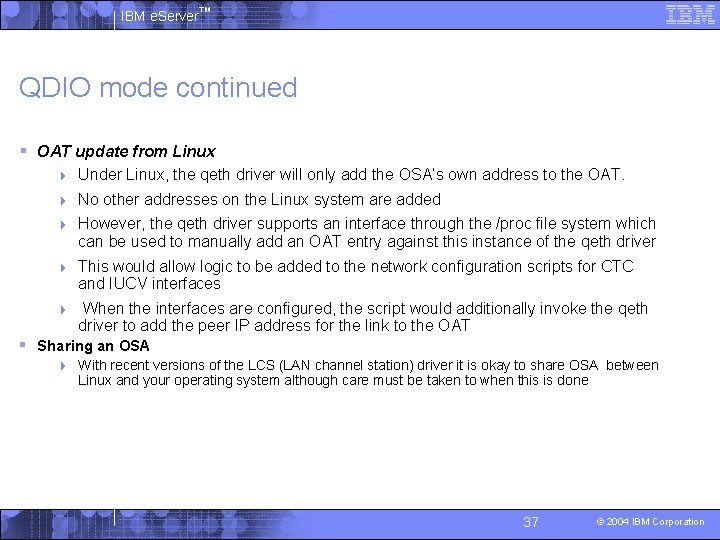 IBM e. Server™ QDIO mode continued § OAT update from Linux 4 Under Linux,