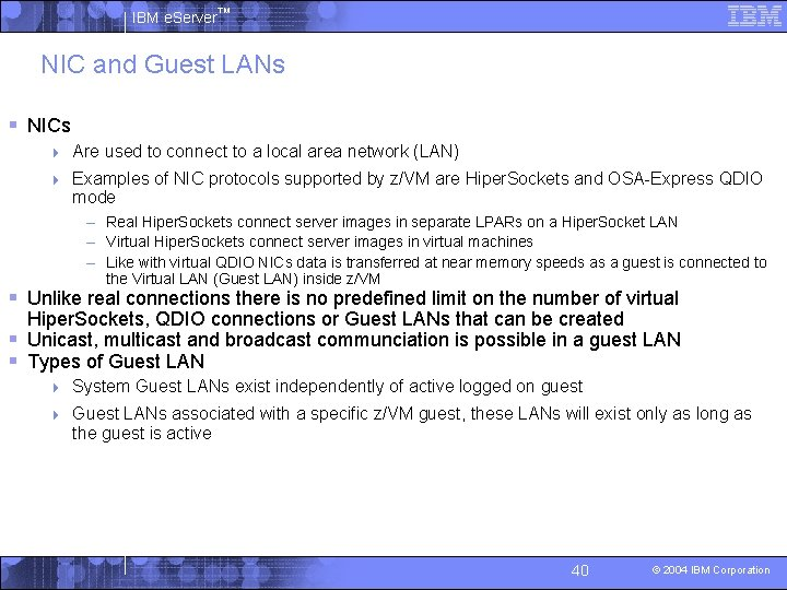 IBM e. Server™ NIC and Guest LANs § NICs 4 Are used to connect