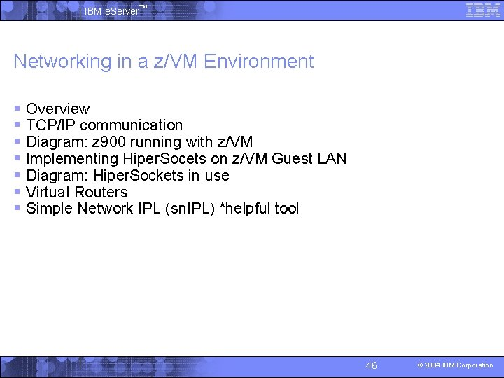 IBM e. Server™ Networking in a z/VM Environment § Overview § TCP/IP communication §