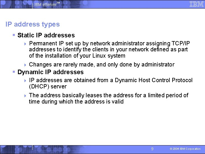 IBM e. Server™ IP address types § Static IP addresses 4 Permanent IP set