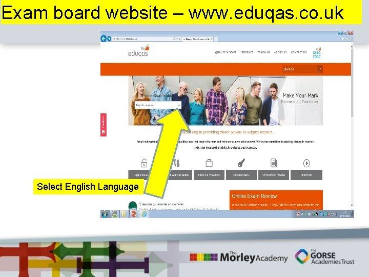 Exam board website – www. eduqas. co. uk Select English Language