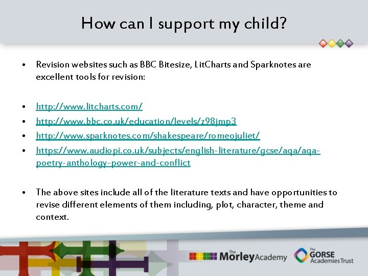 How can I support my child? • Revision websites such as BBC Bitesize, Lit.
