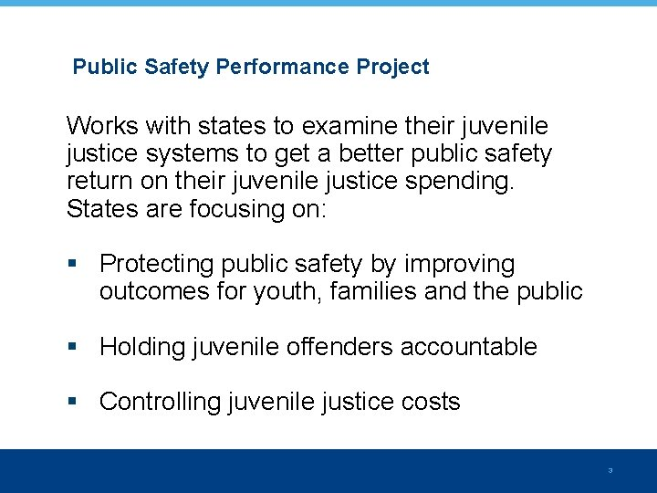 Public Safety Performance Project Works with states to examine their juvenile justice systems to