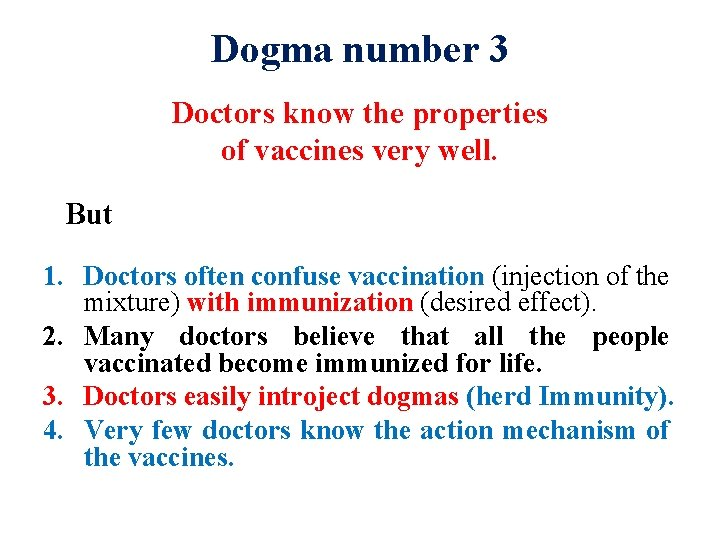 Dogma number 3 Doctors know the properties of vaccines very well. But 1. Doctors