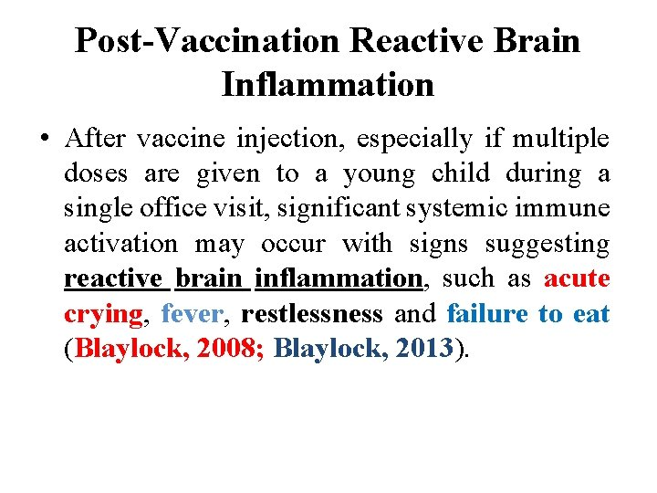 Post-Vaccination Reactive Brain Inflammation • After vaccine injection, especially if multiple doses are given