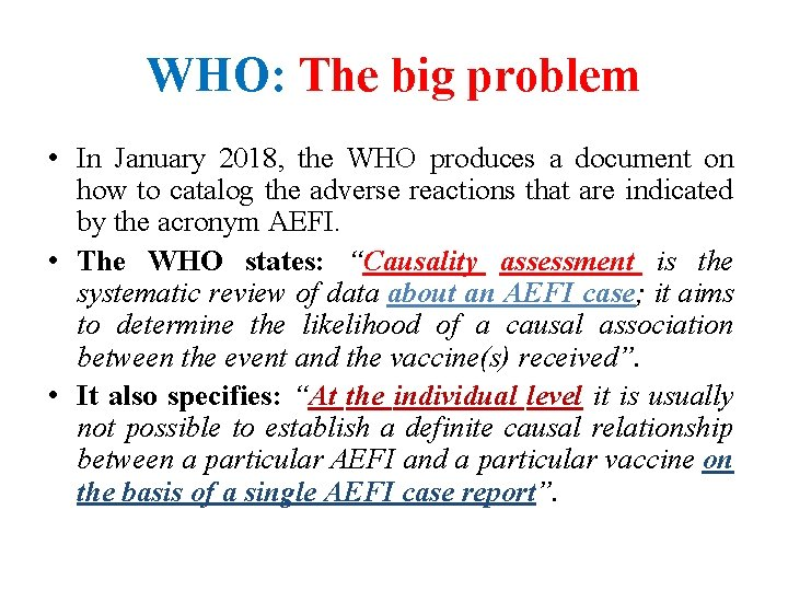 WHO: The big problem • In January 2018, the WHO produces a document on