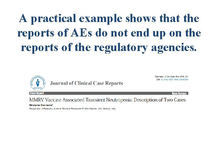 A practical example shows that the reports of AEs do not end up on