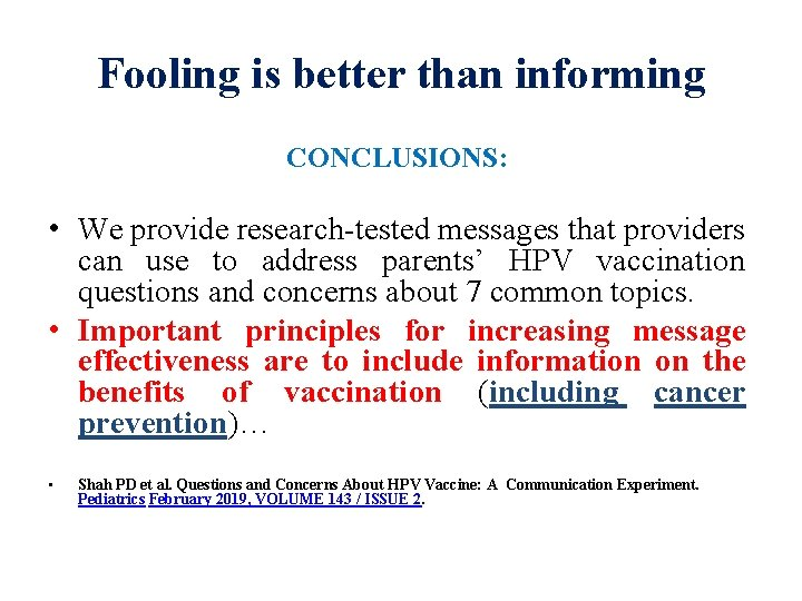 Fooling is better than informing CONCLUSIONS: • We provide research-tested messages that providers can