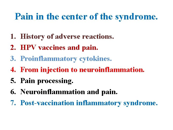 Pain in the center of the syndrome. 1. 2. 3. 4. 5. 6. 7.