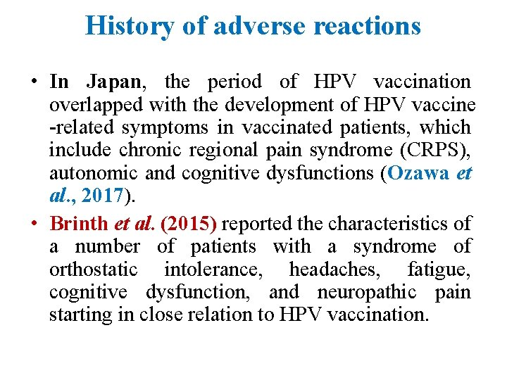 History of adverse reactions • In Japan, the period of HPV vaccination overlapped with