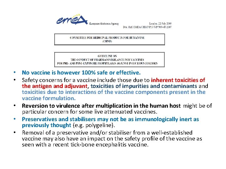 • No vaccine is however 100% safe or effective. • Safety concerns for