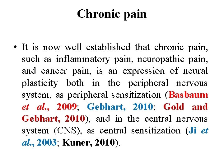 Chronic pain • It is now well established that chronic pain, such as inflammatory
