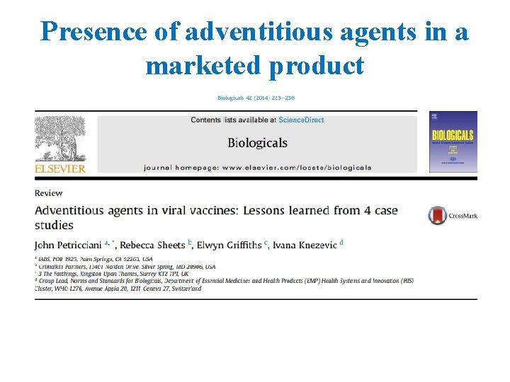 Presence of adventitious agents in a marketed product