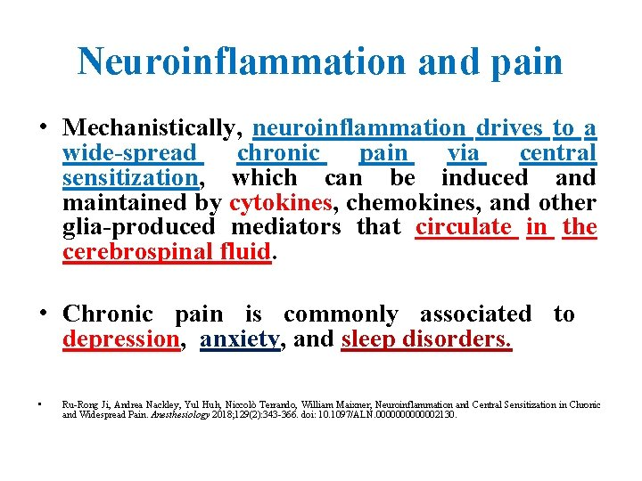 Neuroinflammation and pain • Mechanistically, neuroinflammation drives to a wide-spread chronic pain via central