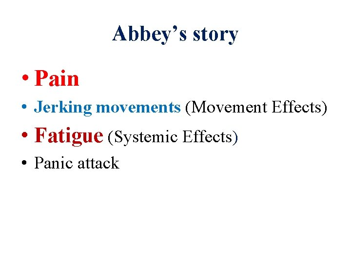 Abbey's story • Pain • Jerking movements (Movement Effects) • Fatigue (Systemic Effects) •