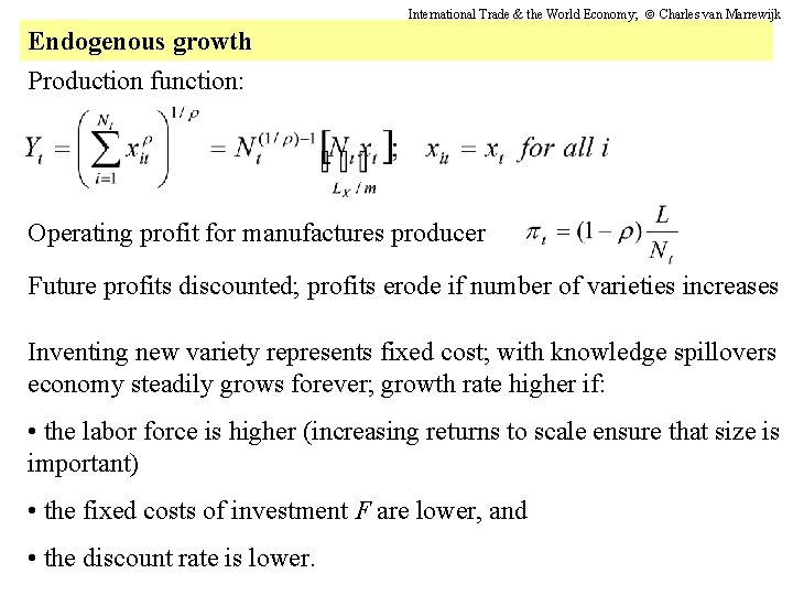 International Trade & the World Economy; Charles van Marrewijk Endogenous growth Production function: Operating