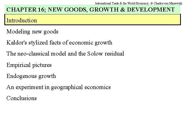 International Trade & the World Economy; Charles van Marrewijk CHAPTER 16; NEW GOODS, GROWTH