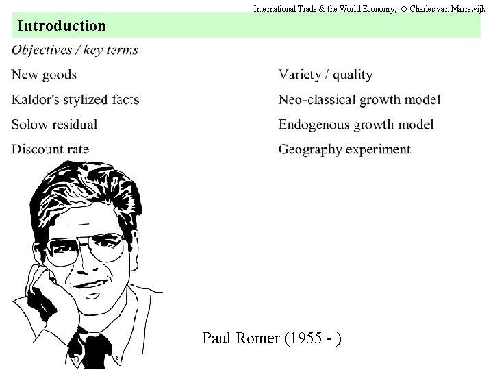 International Trade & the World Economy; Charles van Marrewijk Introduction Paul Romer (1955 -