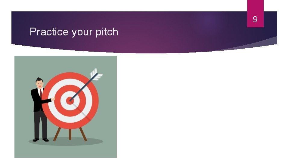 9 Practice your pitch