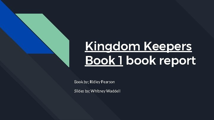 Kingdom Keepers Book 1 book report Book by; Ridley Pearson Slides by; Whitney Waddell