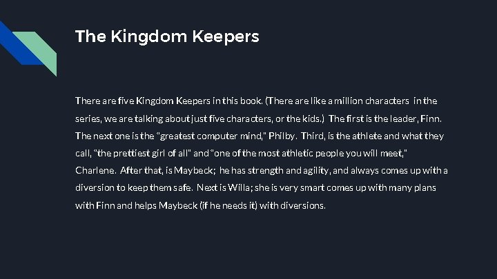 The Kingdom Keepers There are five Kingdom Keepers in this book. (There are like