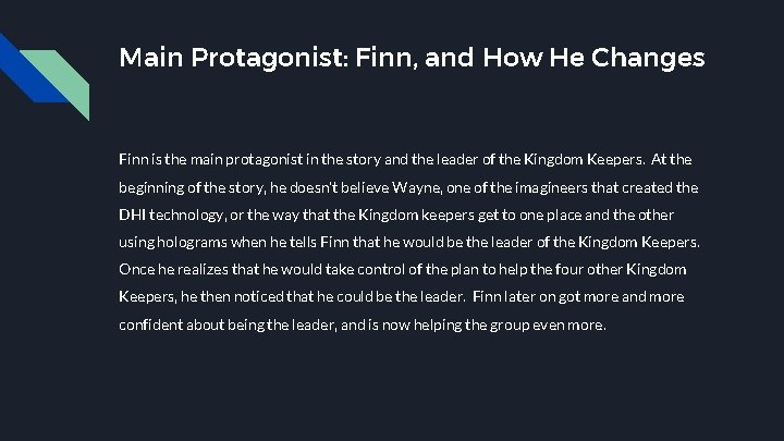 Main Protagonist: Finn, and How He Changes Finn is the main protagonist in the