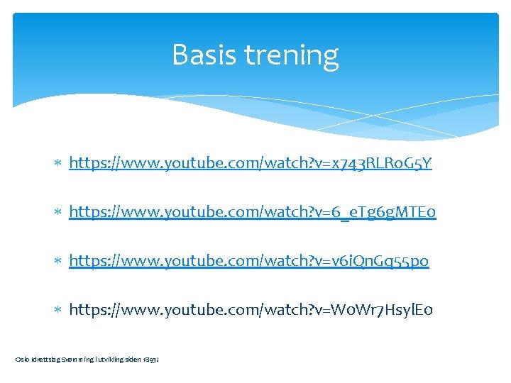Basis trening https: //www. youtube. com/watch? v=x 743 RLRo. G 5 Y https: //www.
