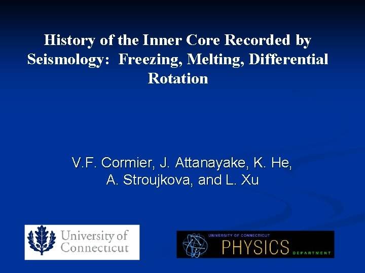 History of the Inner Core Recorded by Seismology: Freezing, Melting, Differential Rotation V. F.