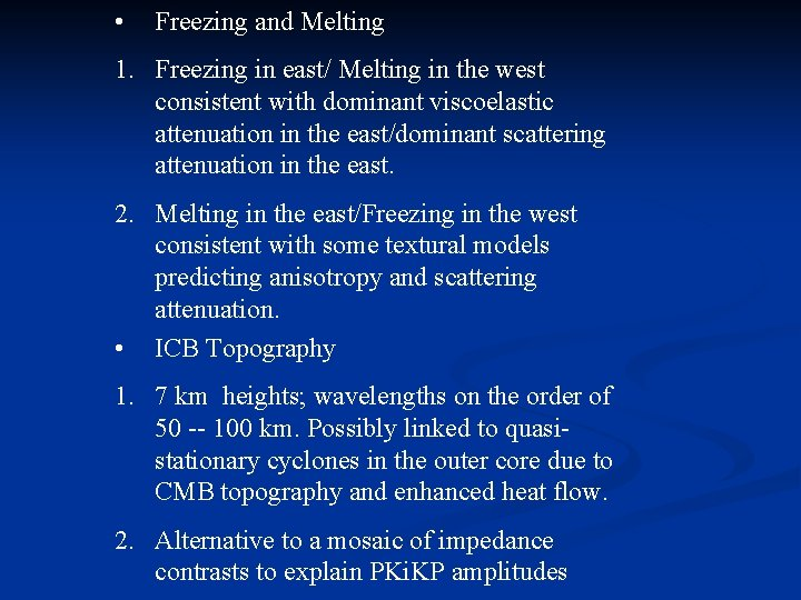 • Freezing and Melting 1. Freezing in east/ Melting in the west consistent