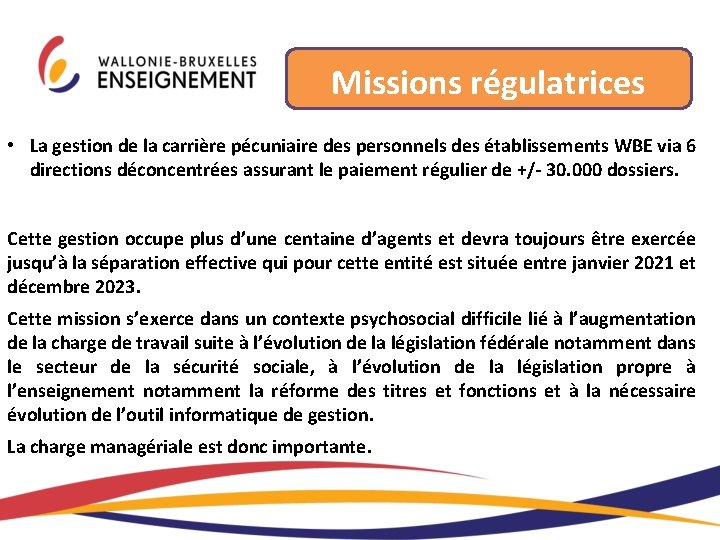 Missions régulatrices • La gestion de la carrière pécuniaire des personnels des établissements WBE