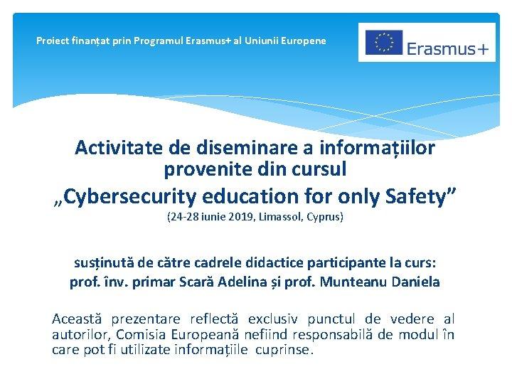 Proiect finanțat prin Programul Erasmus+ al Uniunii Europene Activitate de diseminare a informațiilor provenite