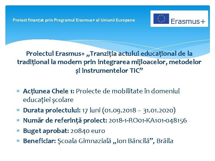 """Proiect finanțat prin Programul Erasmus+ al Uniunii Europene Proiectul Erasmus+ """"Tranziția actului educațional de"""