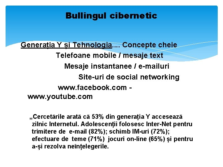 Bullingul cibernetic Generația Y și Tehnologia. . Concepte cheie Telefoane mobile / mesaje text