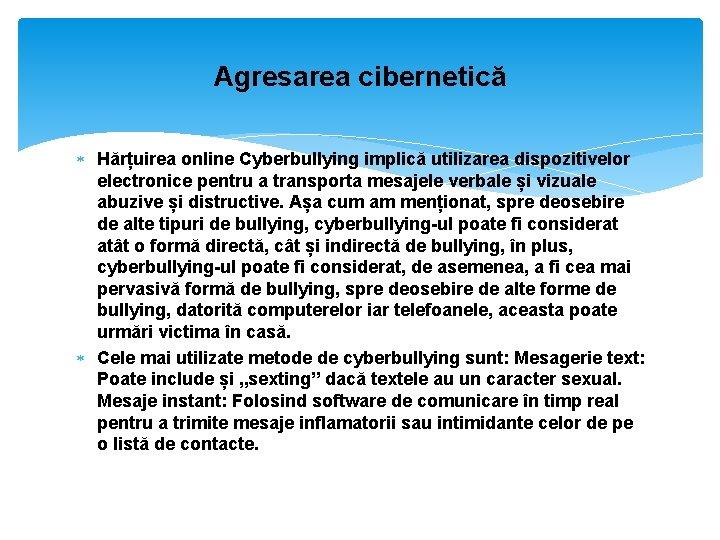 Agresarea cibernetică Hărțuirea online Cyberbullying implică utilizarea dispozitivelor electronice pentru a transporta mesajele verbale