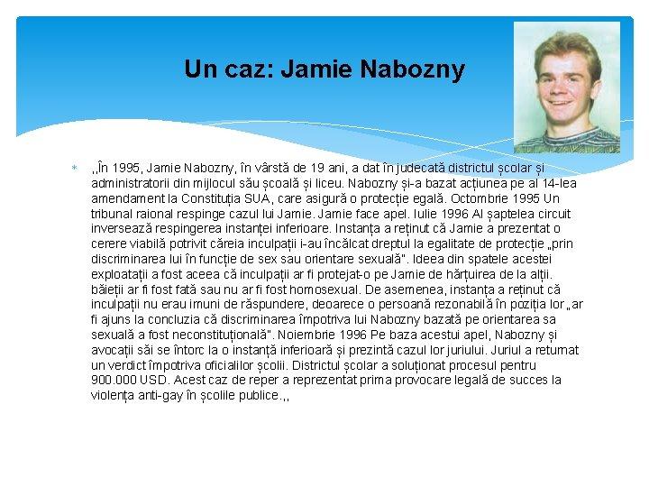 Un caz: Jamie Nabozny , , În 1995, Jamie Nabozny, în vârstă de 19
