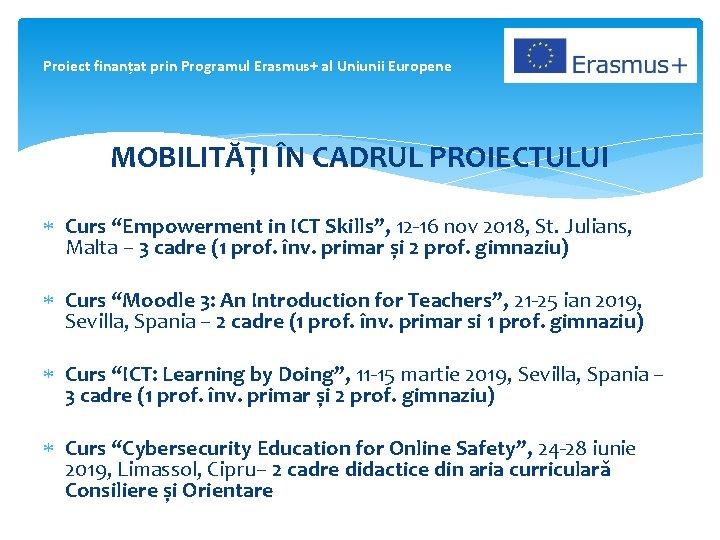 """Proiect finanțat prin Programul Erasmus+ al Uniunii Europene MOBILITĂȚI ÎN CADRUL PROIECTULUI Curs """"Empowerment"""