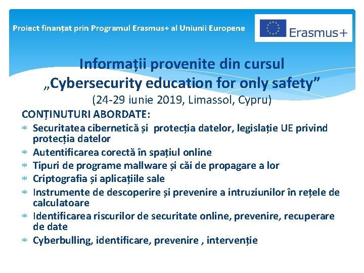 """Proiect finanțat prin Programul Erasmus+ al Uniunii Europene Informații provenite din cursul """"Cybersecurity education"""