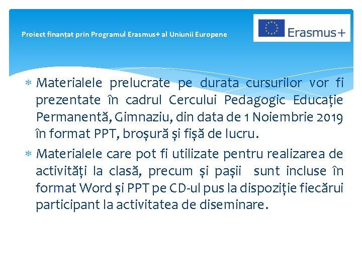 Proiect finanțat prin Programul Erasmus+ al Uniunii Europene Materialele prelucrate pe durata cursurilor vor