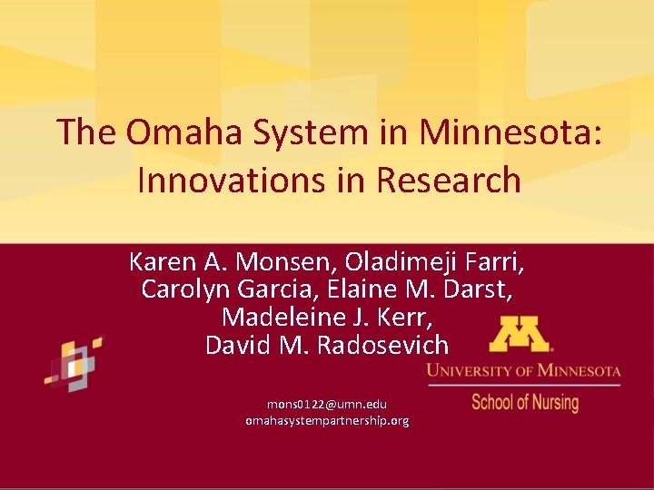 The Omaha System in Minnesota: Innovations in Research Karen A. Monsen, Oladimeji Farri, Carolyn