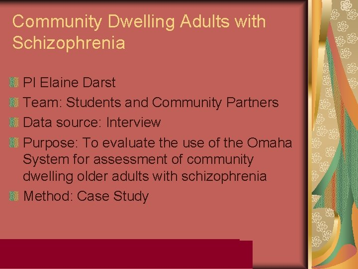 Community Dwelling Adults with Schizophrenia PI Elaine Darst Team: Students and Community Partners Data