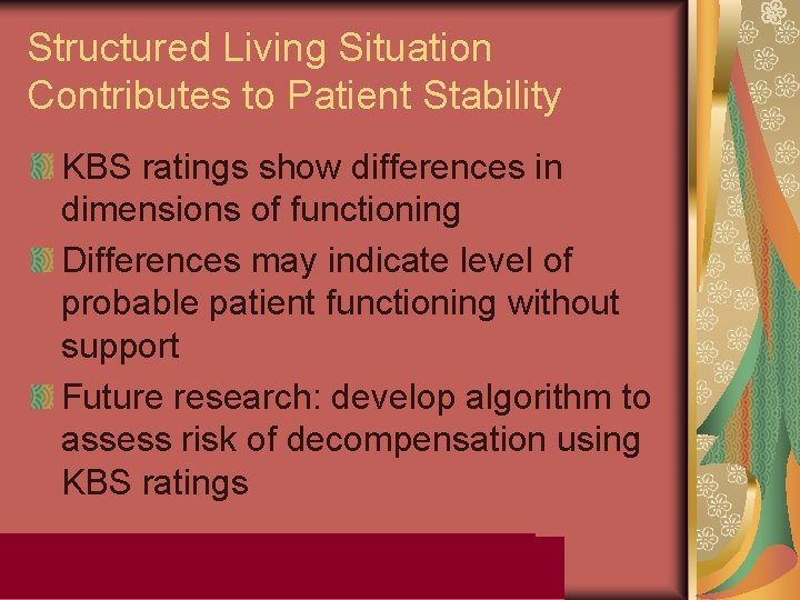 Structured Living Situation Contributes to Patient Stability KBS ratings show differences in dimensions of