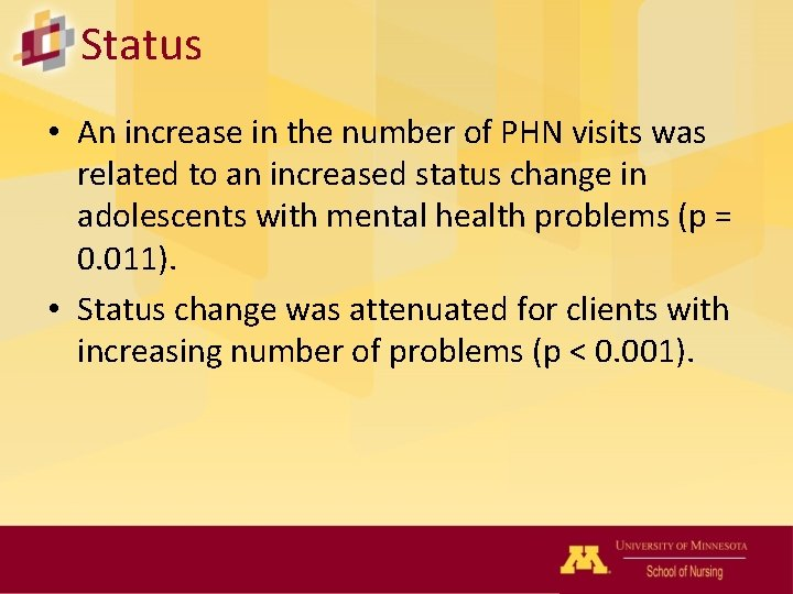 Status • An increase in the number of PHN visits was related to an