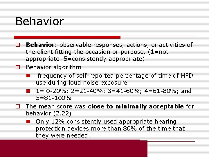 Behavior o Behavior: observable responses, actions, or activities of the client fitting the occasion