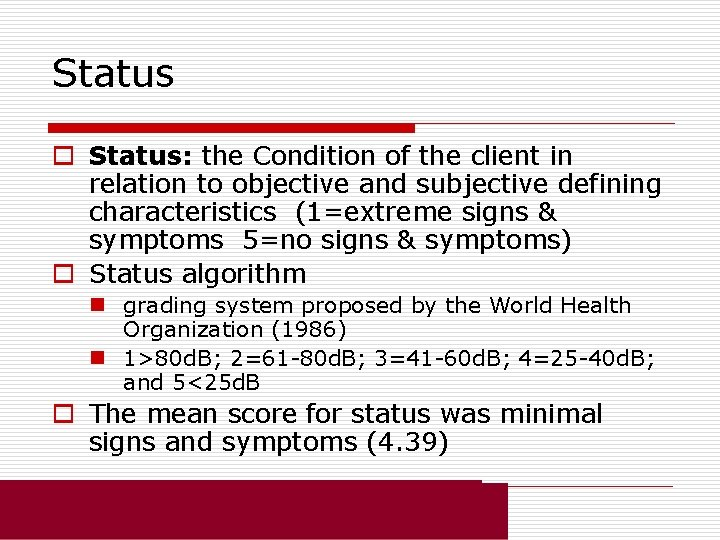 Status o Status: the Condition of the client in relation to objective and subjective