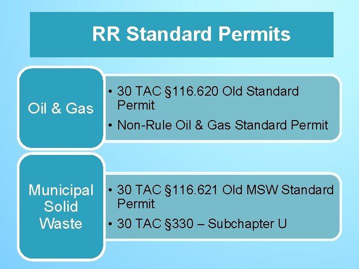 RR Standard Permits Oil & Gas • 30 TAC § 116. 620 Old Standard