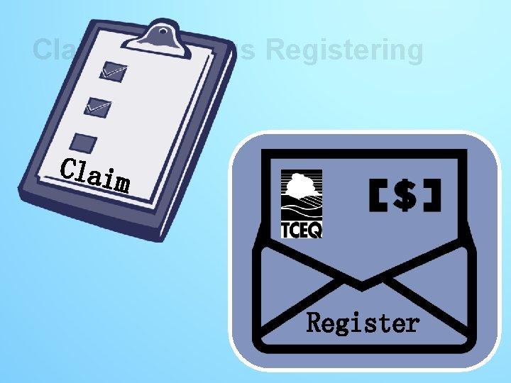 Claiming versus Registering Claim Register