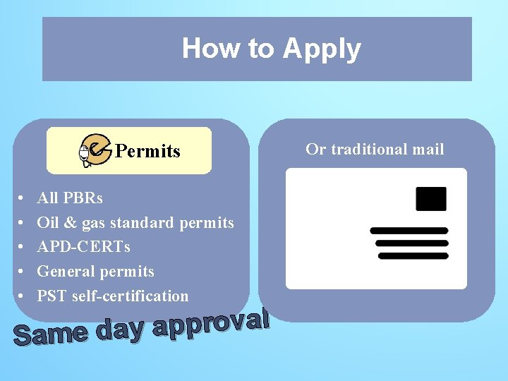 How Apply How to to Apply Permits • • • All PBRs Oil &