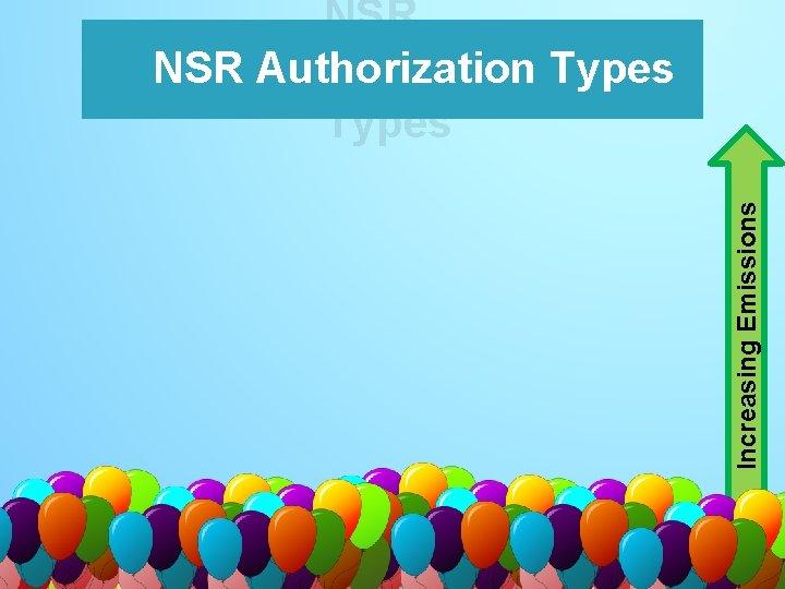 Increasing Emissions NSR Authorization Types De Permit