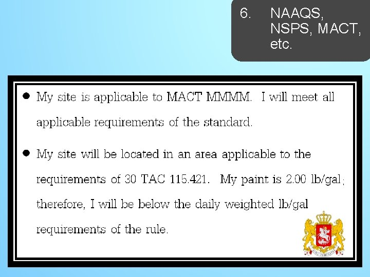 6. NAAQS, NSPS, MACT, etc. ;